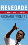 Renegade: The Making of a President